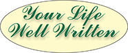 Your Life Well Written